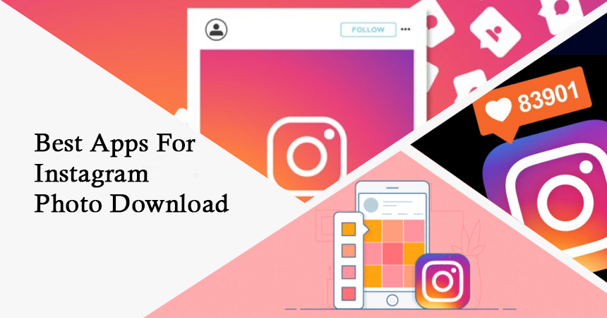 Best apps for Instagram Photo Download